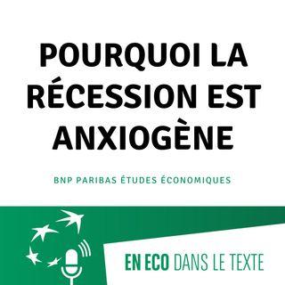 #01 - Pourquoi la récession est anxiogène