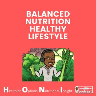 Ep. #3 Balanced Nutrition Healthy Lifestyle