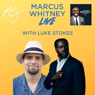 Marcus Whitney LIVE Ep. 37 - Luke Stokes is Back