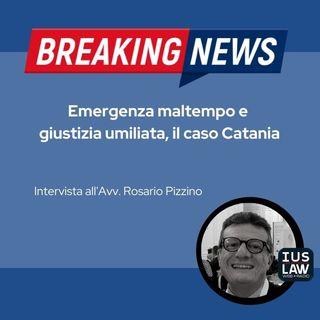 Emergenza maltempo e giustizia umiliata, il caso Catania - Avv. Rosario Pizzino #BreakingNews
