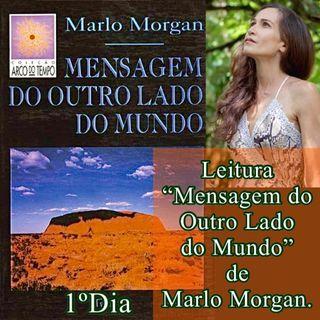 """Podcast: 1º Dia Leitura do livro """"Mensagem do Ouro Lado do Mundo"""" de Marlo Morgan."""