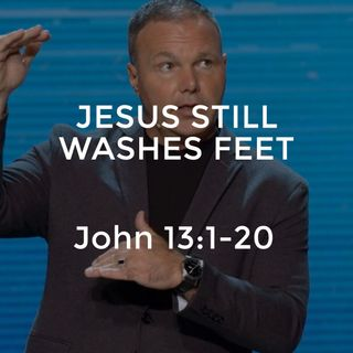 John #25 - Jesus Still Washes Feet