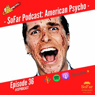 Ep. 36 - American Psycho