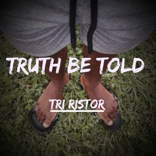 Full EP Playlist By Tri Ristor - Truth Be Told
