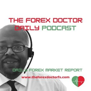 Episode 26 - The Forex Doctor Podcast 4/21/21
