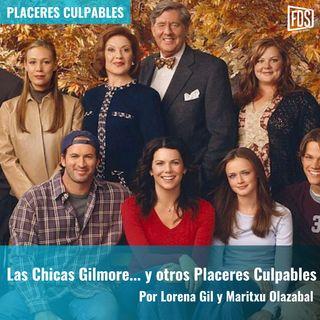 Las Chicas Gilmore... y otros Placeres Culpables | Placeres Culpables