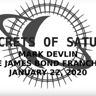 Mind Control in James Bond - Mark Devlin guests on Jason Lindgren's Secrets of Saturn, Feb 2020