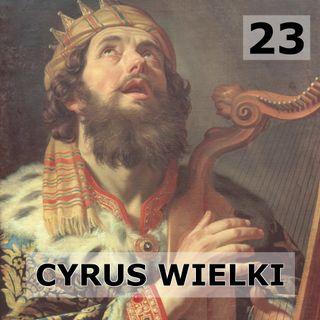 23 - Cyrus Wielki