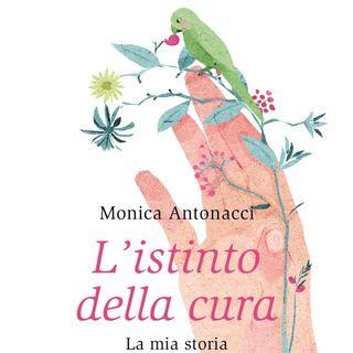 """Monica Antonacci """"L'istinto della cura"""""""