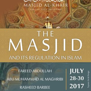 The Masjid and its Regulation in Islam Pt 4 by Fareed Abdullah