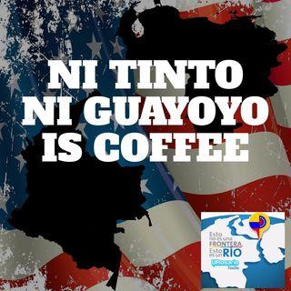 Ni tinto ni guayoyo is coffee