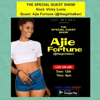 THE SPECIAL GUEST SHOW: AJIE FORTUNE (aka @thegirltalker)