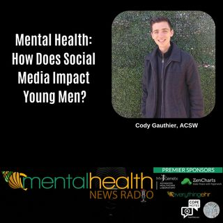 Mental Health: How Does Social Media Impact Young Men?