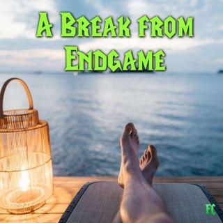 FC 105: A Break from Endgame