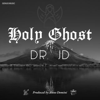 Holy Ghost by Dr. JD produced by Anno Domini