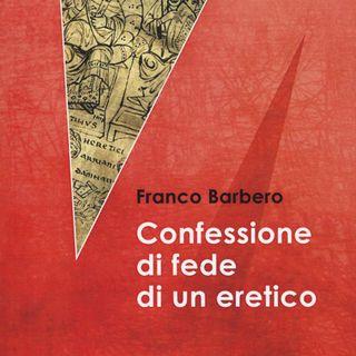 """Franco Barbero """"Confessione di fede di un eretico"""""""