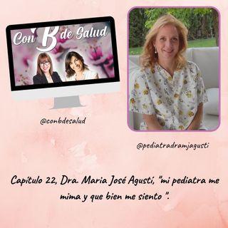 """Capítulo 22, María José Agustí, """"mi pediatra me mima y que bien me siento"""""""