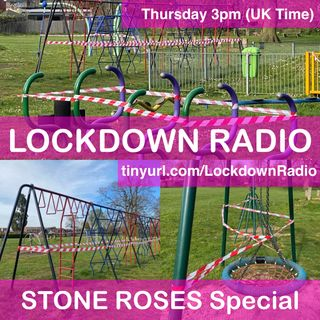 🦠STONES ROSE special - The Lockdown Radio Show🦠