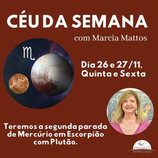 Céu da Semana,  Quinta e sexta, dia 26 e 27/11 - Teremos a segunda parada de Mercúrio em Escorpião com Plutão.