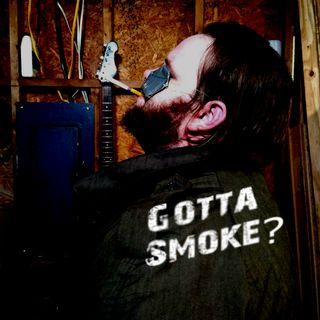 Ep. 3: Gotta Smoke?