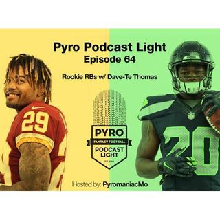 Pyro Light Fantasy Football Podcast – episode 64 – Rookie RBs w/ Dave-Te Thomas
