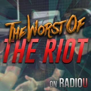 Worst Of The RIOT for October 16th, 2018