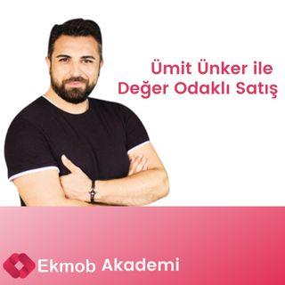 Ekmob Akademi & Ümit Ünker - Değer Odaklı Satış Eğitimi