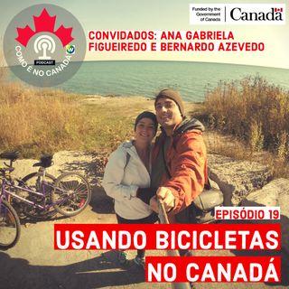 Bicicleta Como Transporte no Canadá | Ana Gabriela e Bernardo | Ep.19