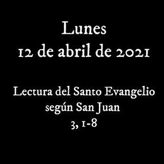 Escucha el evangelio para el lunes 12 de abril de 2021