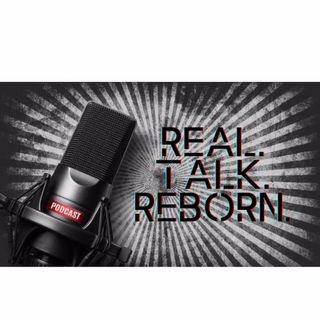 Real Talk. Reborn.