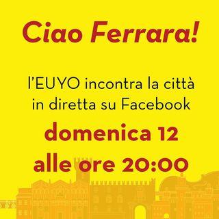 Ciao Ferrara! L'EUYO incontra la città