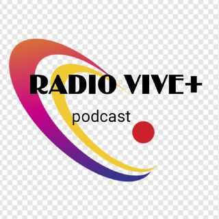 Episodio 34 - RADIO VIVE +