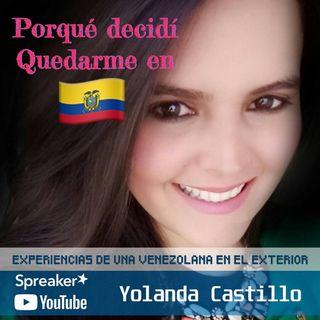 Experiencias de una Venezolana en el Exterior. Porque decidí quedarme en Ecuador