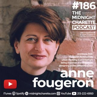 #186 - Anne Fougeron on Women in Architecture and Urban Thinking in Architecture