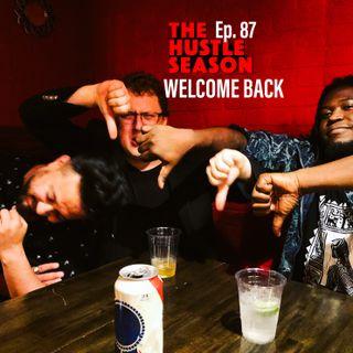 The Hustle Season: Ep. 87 Welcome Back