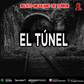 El túnel | Relato Mexicano de Terror