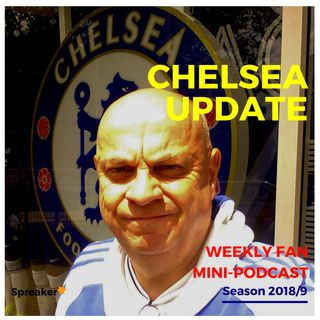 Chelsea Update #62 ( 15/09/18 #CHECAR )