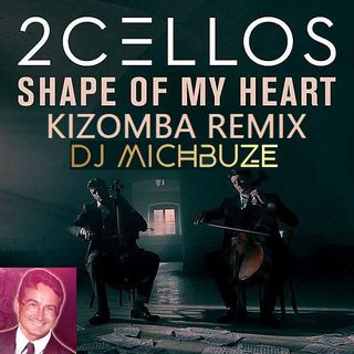 2Cellos - Shape Of My Heart (Sting Cover) (Remix Kizomba by DJ Michbuze x Fred A's Beat)