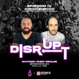 Disrupt Episodio 4 Influencers v.s. Lideres