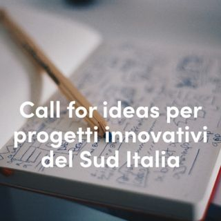 First Round. Call for ideas per progetti innovativi del Sud Italia