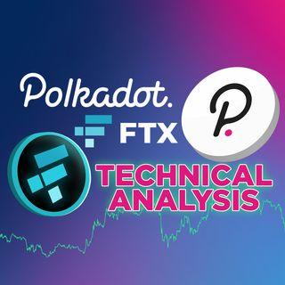 314. Polkadot & FTX Token Technical Analysis | DOT, FTT