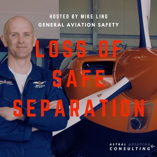Loss of Safe Separation Webinar with Mike Ling