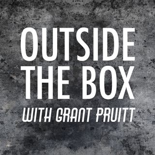 Outside the Box with Grant Pruitt