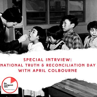 The Immigrant Take  Understanding Truth & Reconciliation with April Colbourne Epsd #6