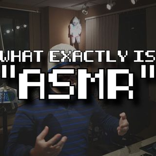 What is ASMR and how did it get so popular? I'll explain...