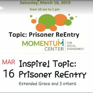 EXTENDED GRACE- INSPIRE TOPIC: PRISONER ReENTRY!