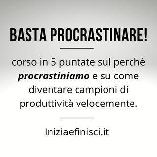 Basta Procrastinare #5