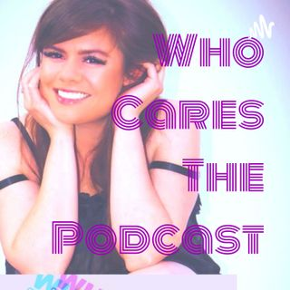 Friends and Chanel Face Masks- THE Who Cares Podcast Episode 51
