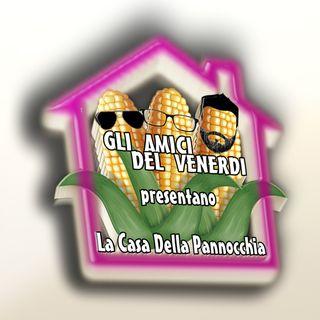 Gli Amici del Venerdì - La Casa della Pannocchia #20
