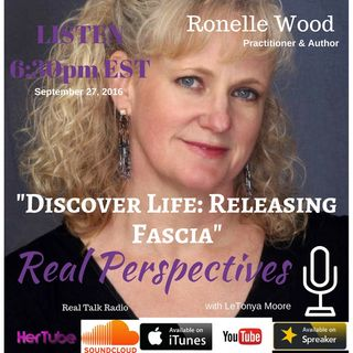 Discover Life By Releasing Fascia with Ronnelle Wood #RP